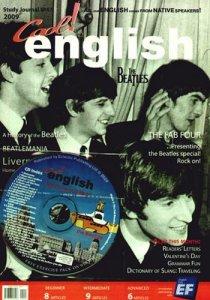 Благодаря анонсу, любезно размещённому SamRus, узнал о существовании журнала для изучающих английский язык Cool English (Санкт-Петербург). Его 47 номер (2009) – это спецвыпуск, посвященный Beatles. К журналу прилагается CD, который содержит песни Beatles в исполнении трибьют-бэнда Fab Beatles.