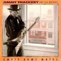 Jimmy Thackery & The Drives 1993 Empty Arms Motel