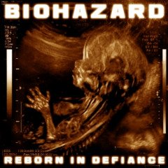 Biohazard – Reborn in Defiance (2012)