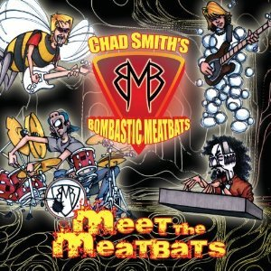 Chad Smith's Bombastic Meatbats - Meet the Meatbats (Warrior Records , 2009)