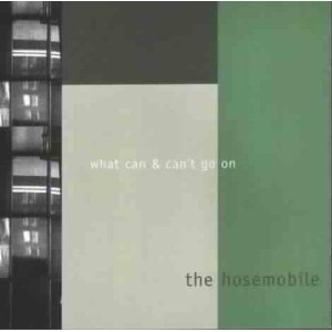 Hosemobile - What Can & Can't Go On (Cuneiform Records,1999).