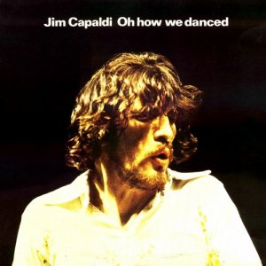 JIM CАPАLDI - Oh How We Danced'72 Island records