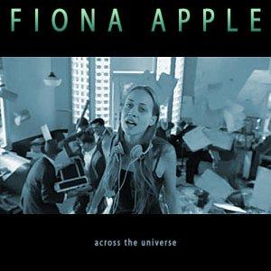 Фиона Эппл. Её версия Across The Universe  попала в саундтрек фильма «Плезантвиль», а также была выпущена отдельным синглом