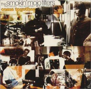 Smokin' Mojo Filters - Come Together (1995)