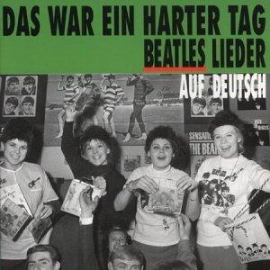 DAS WAR EUN HARTER TAG BEATLES LIEDER AUF DEUTSCH (1995 Bear family records )
