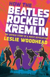 http://www.lesliewoodhead.com/2013/03/how-the-beatles-rocked-the-kremlin-the-book/