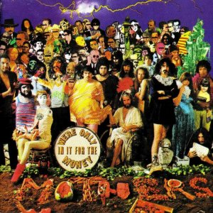 Frank Zappa - We're Only In It For The Money  http://www.youtube.com/watch?v=VpCp9DMPGkM