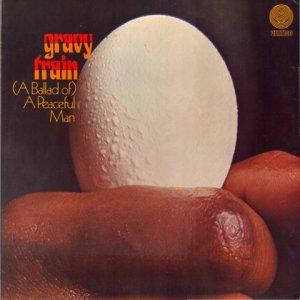 ... и Gravy Train (A Ballad of) A Peaceful Man