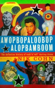 Awopbopaloobop Alopbamboom Nik Cohn