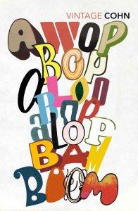 Awopbopaloobop Alopbamboom Nik Cohn Random House, 2016