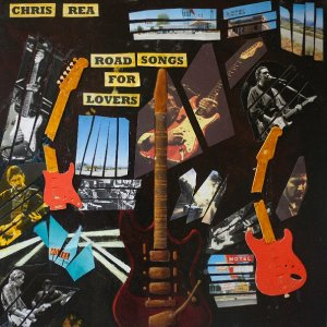 CHRIS REA  (New Album)	2017	Road Songs For Lovers
