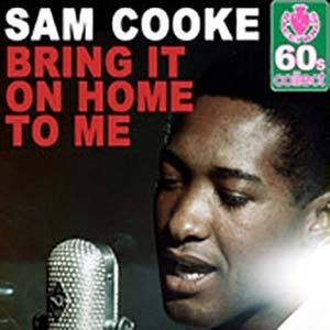 047)	BRING IT ON HOME TO ME /1, 3, 5 - L, M, H/     (Sam Cooke)