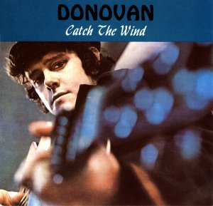 058)CATCH THE WIND /1/         (Donovan)