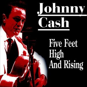 110)      FIVE FEET HIGH AND RISING /3/      (Johnny Cash)