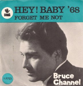 147)	HEY! BABY /1, 5 - S/          (Bruce Channel/ Margaret Cobb)