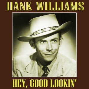 149)	HEY, GOOD LOOKIN' /1/          (Hank Williams)