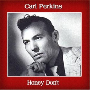 161)	HONEY DON'T /1, 2, 4, 5 - L, M, H ,S/          (Carl Lee Perkins)