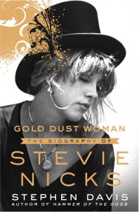 Gold Dust Woman: The Biography of Stevie Nicks by Stephen Davis 2017