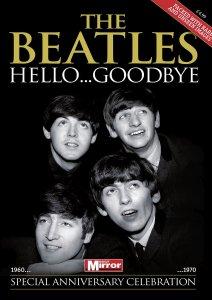 The Beatles - Hello...Goodbye 1960...1970 (Daily Mirror), 2017