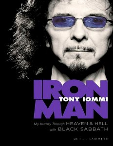 Iron Man: My Journey through Heaven and Hell with Black Sabbath By Tony Iommi 2011