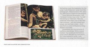 Маккартни утверждает, что песня Lady Madonna появилась благодаря фотографии, которую он увидел в январском номере National Geographic за 1965 год. В беседе со Сьюзан Пол признался: Я люблю National Geographic с детства. Но один номер особенно запомнился: в шестидесятых я увидел в журнале фото женщины... очень гордой, с младенцем на руках. Мне она напомнила образ Мадонны. Иногда по фотографии сразу видно, что женщина — хорошая мать. На снимке видна связь матери и ребенка — на меня это произвело неизгладимое впечатление. Так фотография вдохновила меня написать песню Lady Madonna.