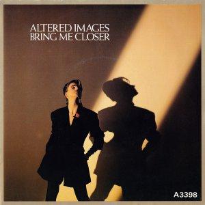 Altered Images - Bring Me Closer (1983)