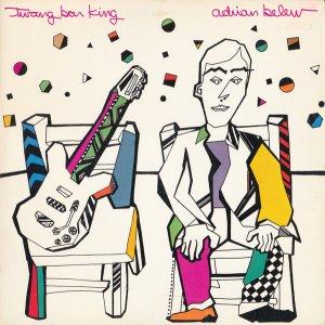 Со второго сольного альбома Twang Bar King (1983) участника King Crimson Эдриана Белью :