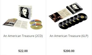 Tom Petty - An American Treasure: Deluxe Edition— A 4-CD set that features all 60 tracks, plus a 52-page booklet with rare and previously unseen photographs of Tom, his bandmates, family and friends. The booklet also features detailed track-by-track liner notes by noted journalist and Tom Petty aficionado Bud Scoppa, who drew upon his previous interviews with Tom and new conversations with Mike Campbell, Benmont Tench and Ryan Ulyate, as well as Adria and Dana Petty.