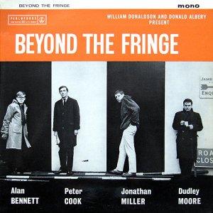В025) BEYOND THE FRINGE (A. Bennett/ P. Cook/ J. Miller/ D. Moore)