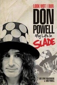 книга Look Wot I Dun: Don Powell: My Life in Slade