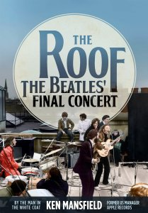 The Roof. The Beatles' Final Concert by Ken Mansfield 2018