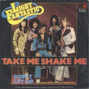Light Fantastic  https://www.discogs.com/Light-Fantastic-Take-Me-Shake-Me/master/713774