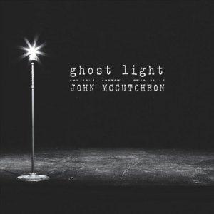 John McCutcheon - Ghost Light