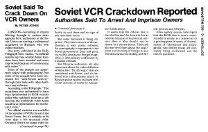 В Советском Союзе начались аресты владельцев видеомагнитофонов. В основном инкриминируют порнографию, но и антисоветскую деятельность. КГБ внезапно осознало, что видеобум на Западе может иметь последствия и для Советского Союза.