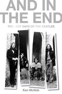 12 марта выходит книга And in the End: The Last Days of the Beatles автора Кена Макнаба.