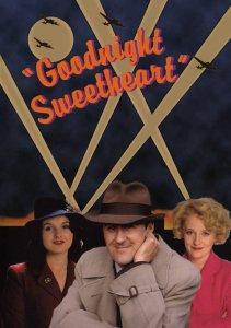 Goodnight Sweetheart британский ситком, демонстрировавшийся с 1993 года по 1999. Описание на IMDB: