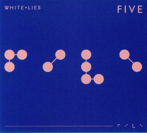 White Lies – Five (2019)   https://www.youtube.com/watch?v=ycc93gneyyA