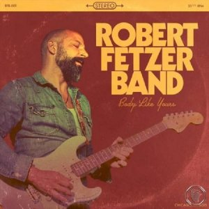 Robert Fetzer Band - Body Like Yours(2019)