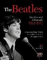 Soren Vangsgaard. The Beatles: Sweden and Denmark 1963-1970