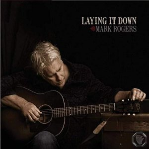 Mark Rogers - Laying It Down(2019)