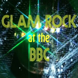 TV - Glam Rock At The BBC