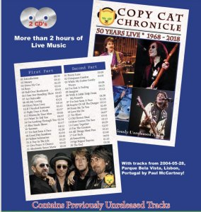 The Copy Cat Chronicle release is a fantasy concert release featuring tracks played live by the solo fabs between 1969 to 2019, some of them previously unbooted.