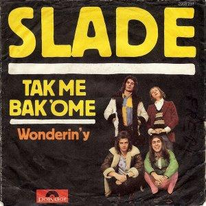 https://www.discogs.com/Slade-Tak-Me-Bak-Ome/release/2493320
