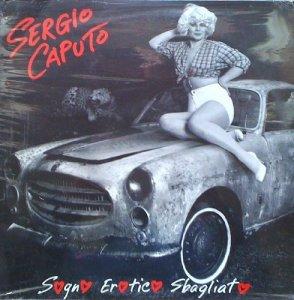 А вот еще мое недавное открытие, талантливейший итальянский шансонье Серджо Капуто, очень хорошая музыка и остроумная эротичная обложка Sergio Caputo Sogno Erotico Sbagliato - название Неправильный эротический сон, не согласен, по-моему вполне ничего, вполне правильный