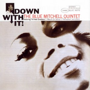 Blue Mitchell - Down With It!(1965)
