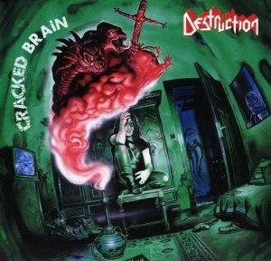 DESTRUCTION 1990 Cracked Brain