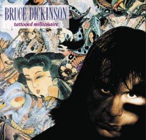 Bruce DICKINSON 1990 Tattooed Millionaire