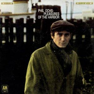 Phil Ochs – Pleasures Of The Harbor (1967)