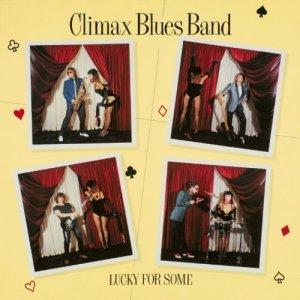 Climax Blues Band - Lucky For Some(1981)