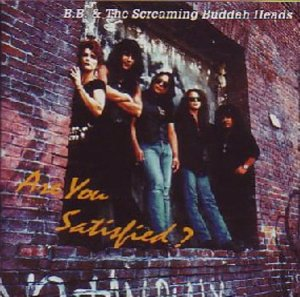 BB Chung King & The Screaming Buddah Heads - Are You Satisfied(1993)